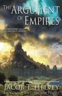 The Argument of Empires - Corrossan Trilogy 1 (Paperback)