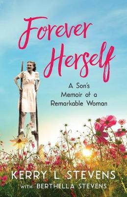 Forever Herself: A Son's Memoir of a Remarkable Woman (Paperback)