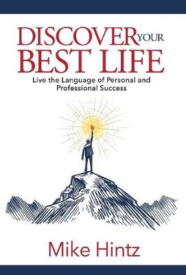 Discover Your Best Life: Live the Language of Personal and Professional Success (Hardback)