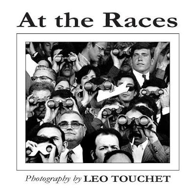 At The Races - Photography by Leo Touchet (Paperback)