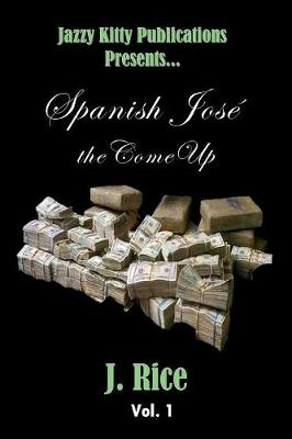 Spanish Jose: the Come Up - Vol 1 (Paperback)