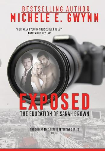 Exposed: The Education of Sarah Brown - Checkpoint, Berlin Detective 1 (Hardback)