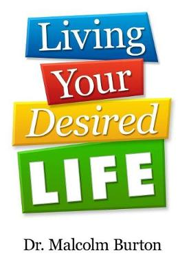 Living Your Desired Life (Paperback)