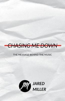 Chasing Me Down: The Message Behind the Music (Paperback)