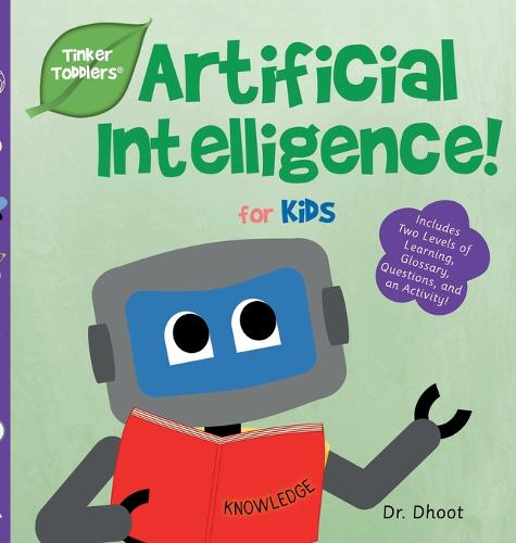 Artificial Intelligence for Babies & Toddlers (Tinker Toddlers) - Tinker Toddlers 2 (Hardback)