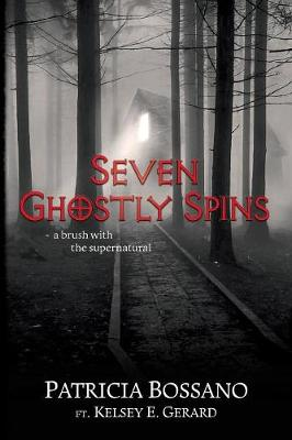 Seven Ghostly Spins: A Brush with the Supernatural (Paperback)