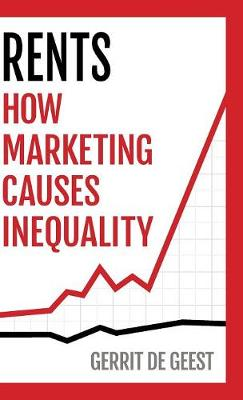 Rents: How Marketing Causes Inequality (Hardback)