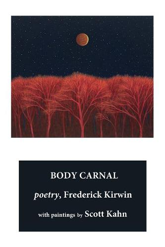 Body Carnal: poetry (color) (Paperback)
