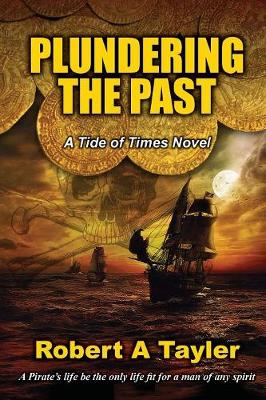Plundering the Past: A Tide of Times Novel - Tide of Times 1 (Paperback)