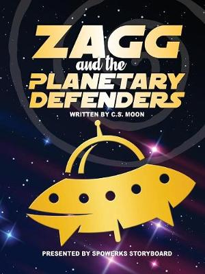 Zagg & the Planetary Defenders! (Paperback)