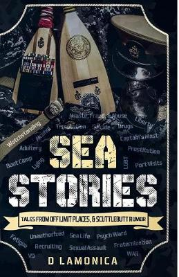 Sea Stories, Tales from Off Limit Places & Scuttlebutt Rumor - Chronicles of a US Navy Sailor 1 (Paperback)