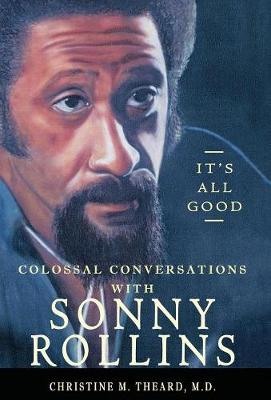 It's All Good, Colossal Conversations with Sonny Rollins (Hardback)