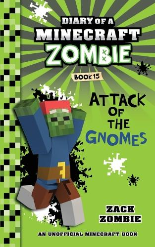 Diary of a Minecraft Zombie Book 15: Attack of the Gnomes - Diary of a Minecraft Zombie 15 (Paperback)