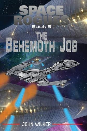 Space Rogues 3: The Behemoth Job - Space Rogues 3 (Paperback)