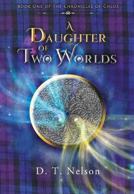A Daughter of Two Worlds - Chronicles of Chloe 1 (Hardback)