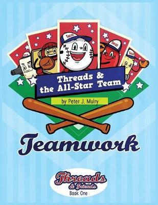 Threads & the All-Star Team: Teamwork - Threads & Friends 1 (Paperback)