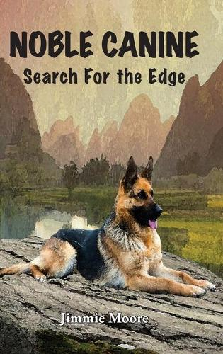 Noble Canine: Search for the Edge (Hardback)