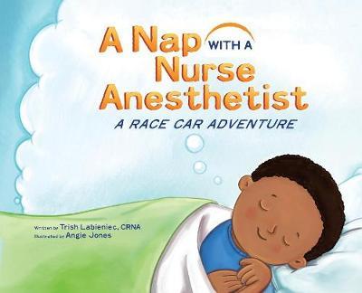 A Nap with a Nurse Anesthetist: A Race Car Adventure (Hardback)