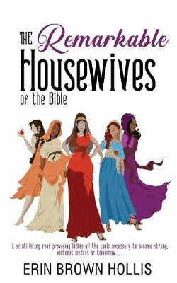 The Remarkable Housewives of the Bible - Remarkable Housewives 1 (Paperback)