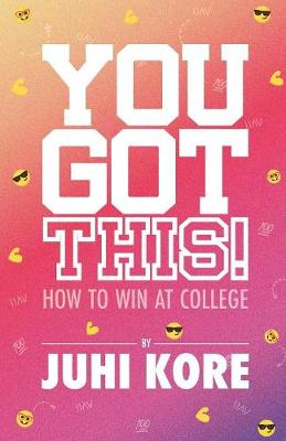 You Got This!: How to Win at College (Paperback)