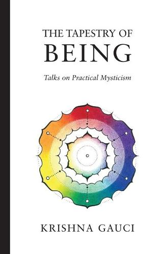 The Tapestry of Being: Talks on Practical Mysticism (Paperback)