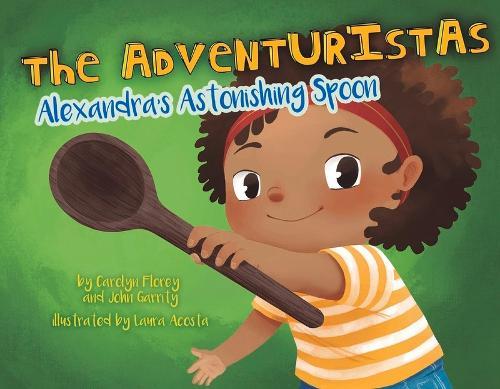 Alexandra's Astonishing Spoon - The Adventuristas (Paperback)