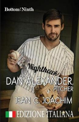 Dan Alexander, Pitcher (Edizione Italiana) - Bottom of the Ninth (Edizione Italiana) 1 (Paperback)