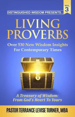Distinguished Wisdom Presents. . . Living Proverbs-Vol. 3: Over 530 New Wisdom Insights for Contemporary Times - Living Proverbs VOL.3 (Paperback)