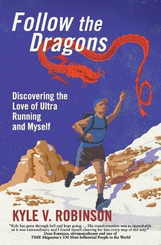 Follow the Dragons: Discovering the Love of Ultrarunning and Myself (Paperback)