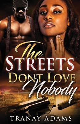 The Streets Don't Love Nobody - Streets Don't Love Nobody 1 (Paperback)