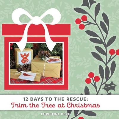 Trim the Tree at Christmas: 12 Days to the Rescue (Paperback)