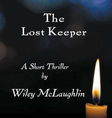 The Lost Keeper: A Short Thriller - Lighthouse 1 (Hardback)