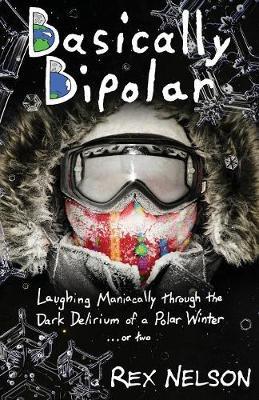 Basically Bipolar: Laughing Maniacally Through the Dark Delirium of a (Paperback)