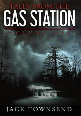 Tales from the Gas Station: Volume One - Tales from the Gas Station 1 (Hardback)