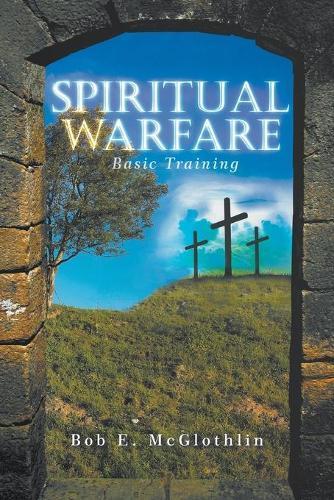 Spiritual Warfare: Basic Training (Paperback)