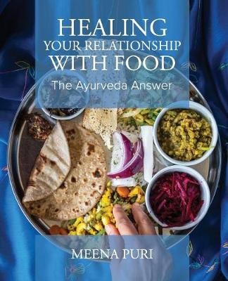 Healing Your Relationship with Food: The Ayurveda Answer (Paperback)