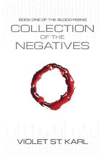 Collection of the Negatives - Blood Rising 1 (Paperback)