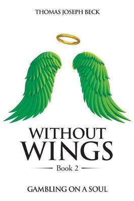 Without Wings: Book 2: Gambling on a Soul (Paperback)