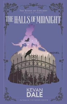 The Halls of Midnight: The Books of Conjury, Volume Three - Books of Conjury 3 (Paperback)