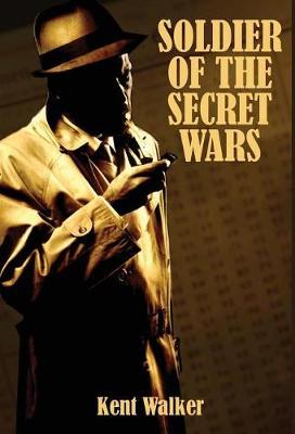 Soldier of the Secret Wars (Hardback)