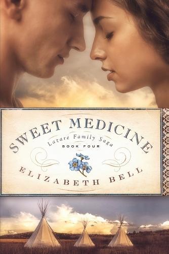 Sweet Medicine - Lazare Family Saga 4 (Paperback)