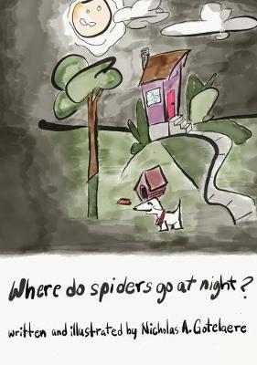 Where do spiders go at night? - Frida Kauai Publishing Classics 01 (Hardback)