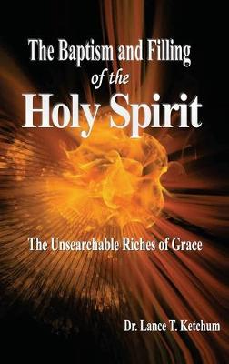The Baptism and Filling of the Holy Spirit (Hardback)