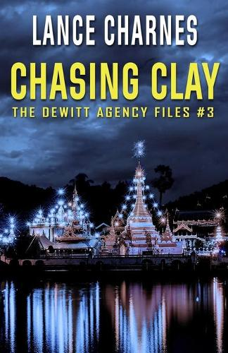 Chasing Clay - DeWitt Agency Files 3 (Paperback)