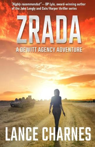 Zrada: A DeWitt Agency Adventure - DeWitt Agency Adventures 1 (Paperback)