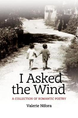 I Asked the Wind: A Collection of Romantic Poetry (Paperback)