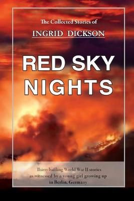 Red Sky Nights: The Collected Stories of Ingrid Dickson (Paperback)