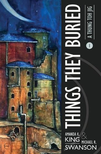 Things They Buried - A Thung Toh Jig 1 (Paperback)