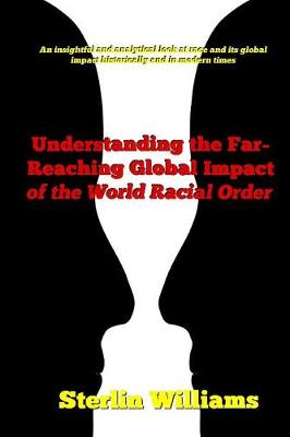 Understanding the Far-Reaching Global Impact of the World Racial Order (Paperback)