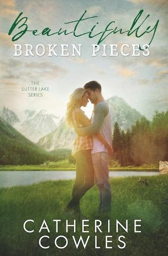 Beautifully Broken Pieces - Sutter Lake 1 (Paperback)